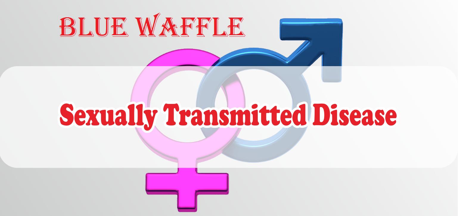 Blue Waffle Disease